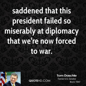saddened that this president failed so miserably at diplomacy that we ...