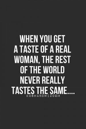 just one taste... #realwoman