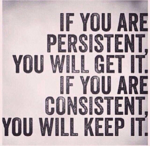 Quote on the difference between being Persistent and Consistent