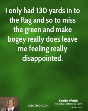 only had 130 yards in to the flag and so to miss the green and make ...