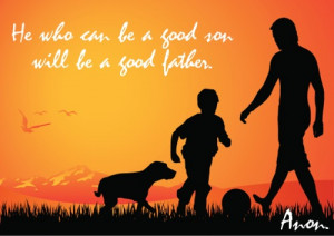 Good Son Is A Good Father