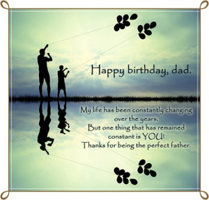 ... ―You! Thanks for being the perfect father. Happy birthday, dad
