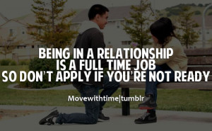 ... Relationship Is A Full Time Job So Don't Apply If You're Not Ready