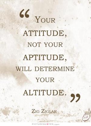 ... Quotes Positive Attitude Quotes Good Attitude Quotes Zig Ziglar Quotes