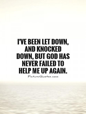 God Quotes Let Down Quotes Knocked Down Quotes
