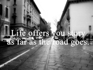 life quotes life offers you story Life Quotes | Life offers you story ...