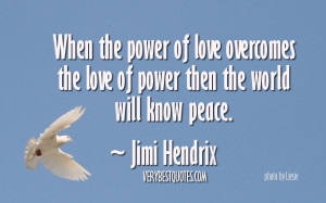 ... of love quote – world peace quote – Inspirational picture quote