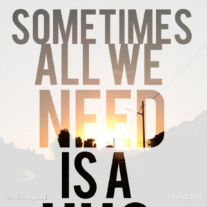 Ever have one of these days? Sometimes all we need is a hug. #Quote # ...