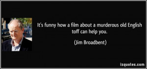 It's funny how a film about a murderous old English toff can help you ...