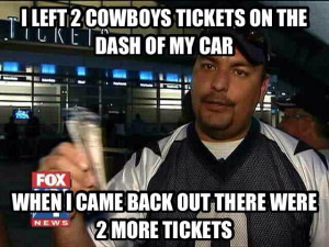 Left 2 Cowboys Tickets On The Dash Of My Car…