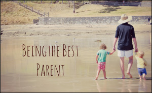 ways to be the best parent you can be