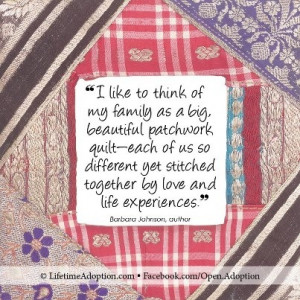 Adoption as a family quilt. Love this quote!