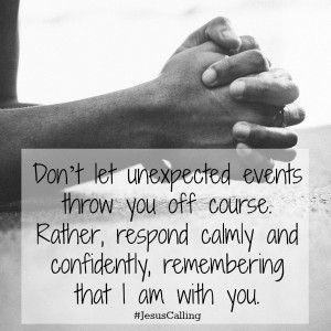 Don't let unexpected events throw you off course. Rather, respond ...