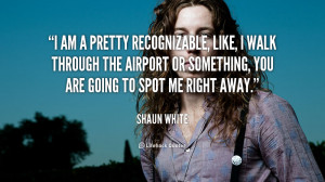 quote-Shaun-White-i-am-a-pretty-recognizable-like-i-109774_5.png