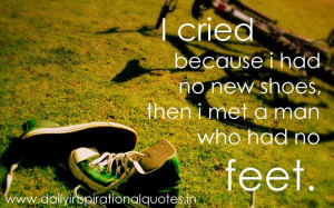 ... no new shoes, then i met a man who had no feet ~ Inspirational Quote