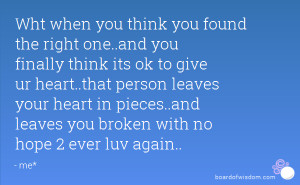 Wht when you think you found the right one..and you finally think its ...