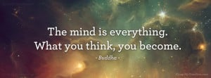 quote-the-mind-is-everything-what-you-think-you-become-buddha-facebook ...