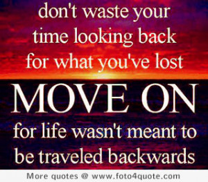 ... Home Life quotes Life coaching quotes – Don't look back, move on