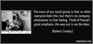 The irony of our social group is that so often everyone feels this ...