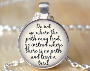... quote necklace do n ot go where the path may lead individuality quote