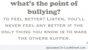 Bullying Quotes, Sayings about bullies - Sorted by Popularity ...