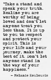 Take a shand and speak your truth. Realize you are worthy of being ...