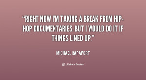 quote-Michael-Rapaport-right-now-im-taking-a-break-from-30312.png