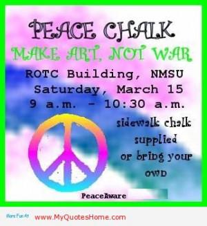 Peace Chalk Make Art Not War ROTC Building NMSU Satruday March 15 , 9 ...