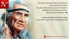 "... ."" —Geswanouth Slahoot (Chief Dan George) , Tsleil-Waututh Chief"