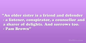 Older Sister Quotes Getting Brother