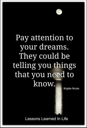 Pay attention to your dreams...