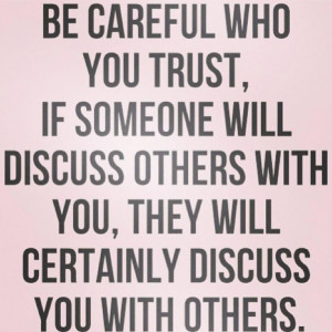Be careful who you trust, the devil was once an angel. Unknown quotes