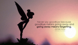 Peter Pan Quotes Never Say Goodbye Peter pan quot.