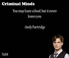 ... school, but it never leaves you- Andy Partridge said by Spencer Reid