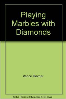 Playing Marbles With Diamonds: Vance Havner