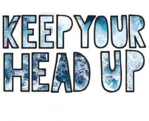 smart quotes keep your head up Smart Quotes Keep Your Head Up