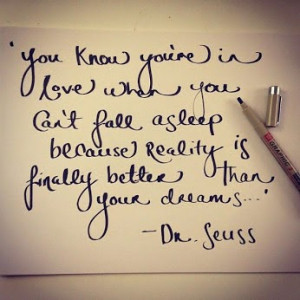 You know you're in love when you can't fall asleep because reality is ...