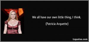 More Patricia Arquette Quotes