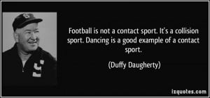 Good Football Quotes Football is not a contact