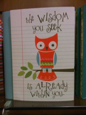owl sayings are great sayings. Aha