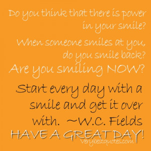 New Day quotes - Start every day with a smile and get it over with.W.C ...