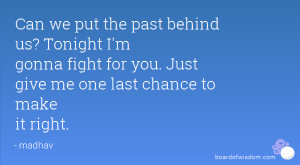 Give Me One Last Chance to Make It Right Quotes