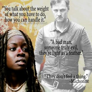 Walking Dead} Love this quote!!.....I do wonder if Michonne had The ...