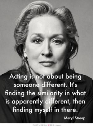 Acting Quotes Meryl Streep Quotes
