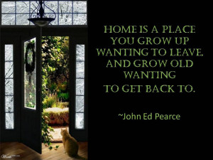 The House ... Love ... Longing ... (quotes + pictures)