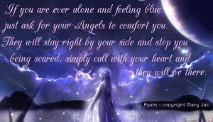... Ever Alone And Feeling Blue Just Ask For Your Angels To Comfort You