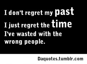 quote #quotes #past #time #wrong people