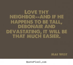 Funny Neighbor Quotes And Sayings Quotesgram