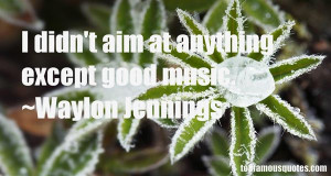 Favorite Waylon Jennings Quotes