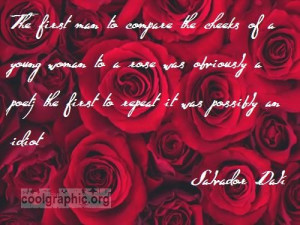 ... .coolgraphic.org/quotes/rose-quotes/quote-on-roses-by-salvador-dali